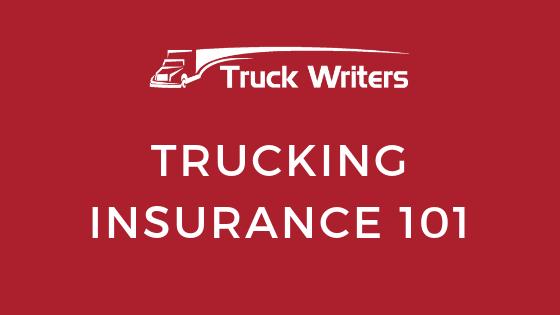 Trucking Insurance 101